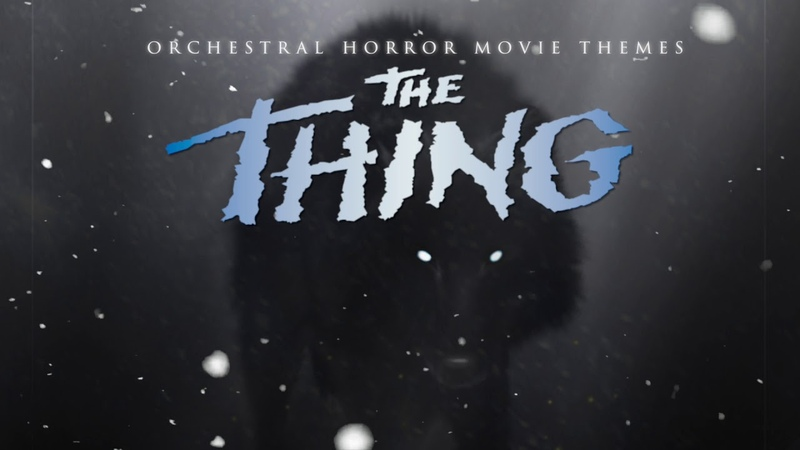 Dark Music The Thing Halloween Movie Themes Orchestral