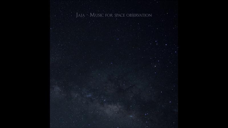 Jaja - Music For Space Observation [Full Album]