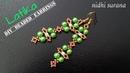 ⚜️Latika, Beaded Earrings || DIY Green Aretes tutorial (0271)