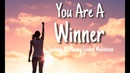 Winning Meditation Let go and win Positive Energy for Success Win At Life