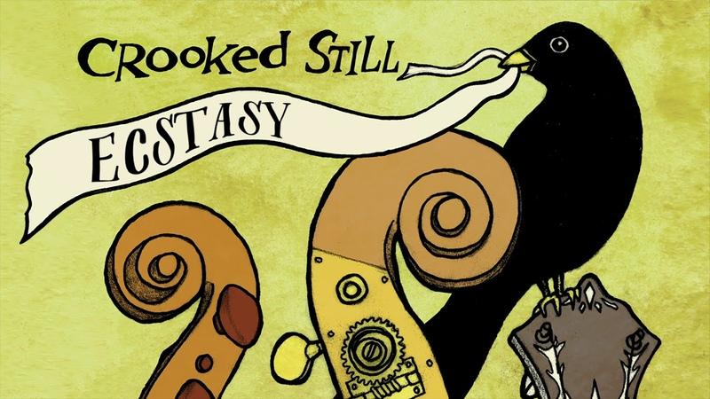Crooked Still - Ecstasy (Instrumental Edit) [Official Audio]