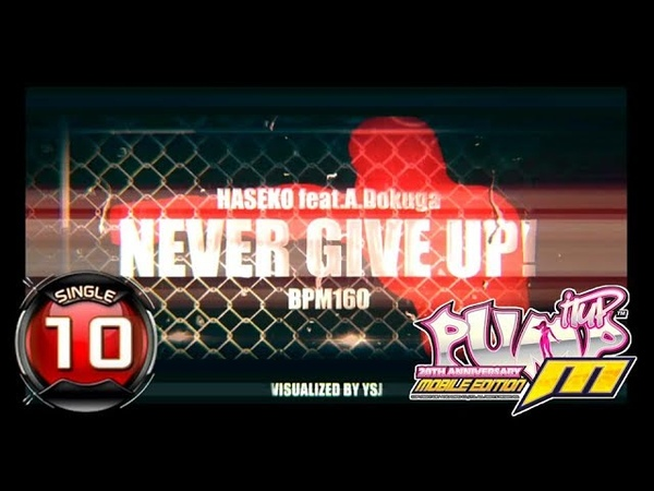 PUMP IT UP M Never Give Up S10 ✔