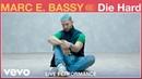 Marc E Bassy Die Hard Live Performance Vevo