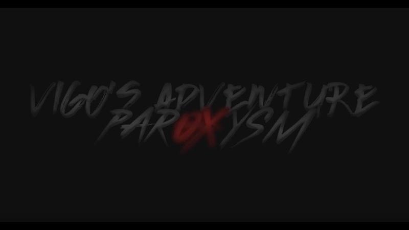 VIGO'S ADVENTURE PAROXYSM 2 1 TEASER 3