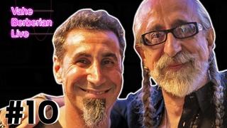 Vahe Berberian LIVE #10: Serj Tankian | So MUCH To Talk About! | A Candid Conversation