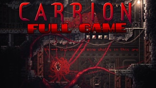 CARRION - Full Game Gameplay Walkthrough 100% (No Commentary)