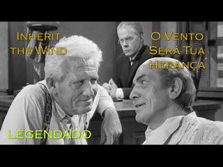 Inherit the Wind ou O Vento Será Tua Herança (1960) de Stanley Kramer - LEGENDADO