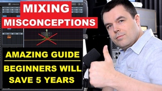 Mixing for Beginners - Amazing Tutorial on Misconceptions