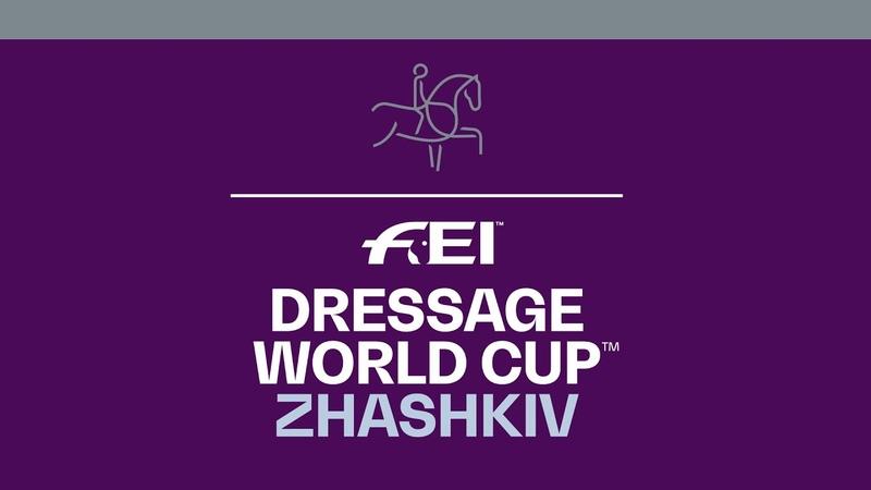 FEI DRESSAGE WORLD CUP ZHASHKIV CDI W CDIY CDIJ CDICh CDIYH