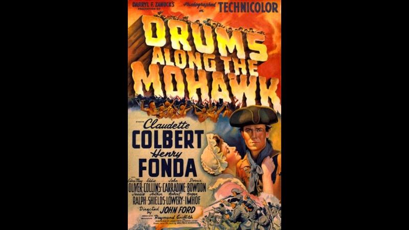 Барабаны долины МохокDrums Along the Mohawk (1939, Джон Форд)