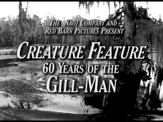 Creature Feature: 60 Years of the Gill-Man (2014) dir. Matthew Crick