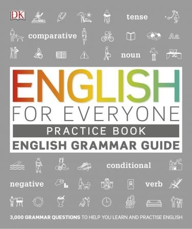 English for Everyone English Grammar Guide Practice Book - Dorling Kindersley