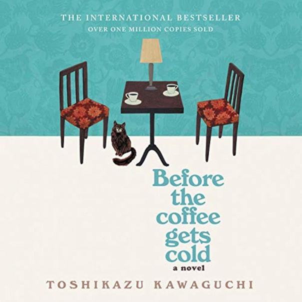 Before the Coffee Gets Cold by Kawaguchi Toshikazu