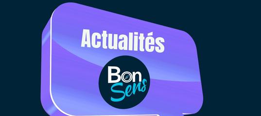 Actualités BonSens N° 2021-19 du 10 mai 2021 - BonSens.org