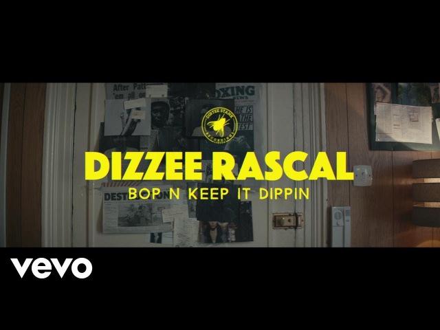 Dizzee Rascal Bop N Keep It Dippin Official Music Video