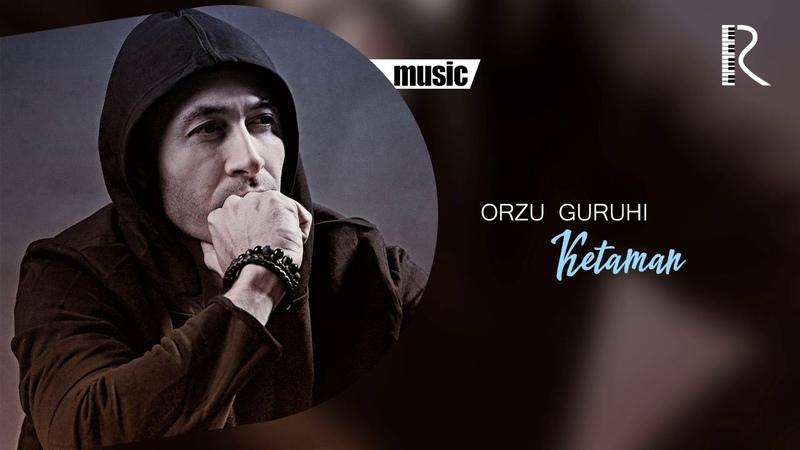 Orzu guruhi Ketaman Орзу гурухи Кетаман music version