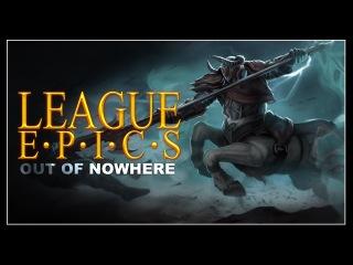 League Epics - Out of Nowhere