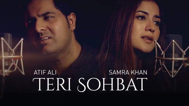 Teri Sohbat | Atif Ali | Samra Khan