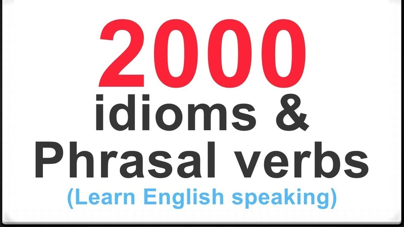 Learn English Vocabulary 2000 idioms and Phrasal verbs in English speaking with Example