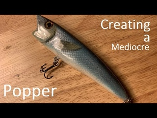 Creating a Popper Lure