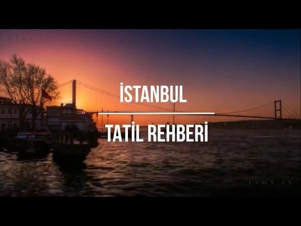 İstanbul Tatil Rehberi Öneriler Tavsiyeler