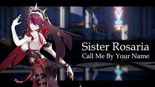 [MMD x Genshin Impact]  Rosaria  - Call Me By Your Name