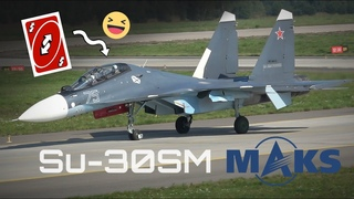 MAKS Airshow ✈️ Su-30SM, The Flying UNO Reverse Card!!