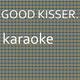 Chart Topping Karaoke - Good Kisser: Karaoke Tribute to Usher (Karaoke Version)