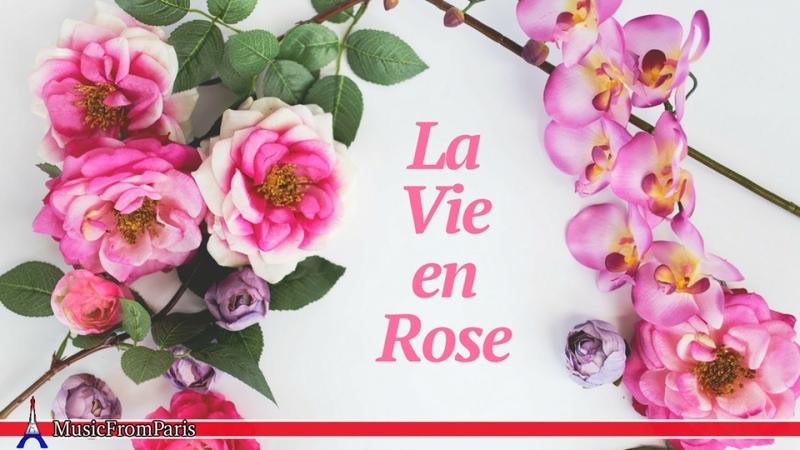 La Vie en Rose Compilation Les Plus Belles Chansons d'Amour