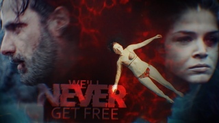 Multifandom ✘ We'll Never Get Free